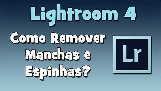 Photoshop Lightroom 4 – Como Remover Manchas e Espinhas? (HD)