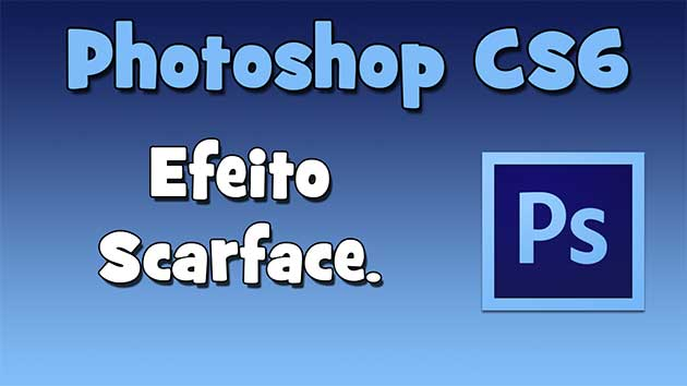 Tutorial Photoshop CS6 – Efeito Scarface (HD).