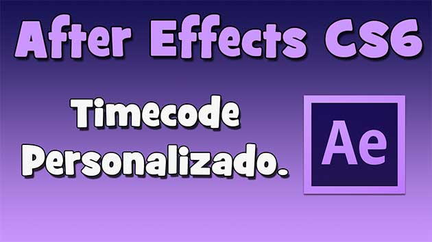After Effects CS6 – Timecode Personalizado (HD).