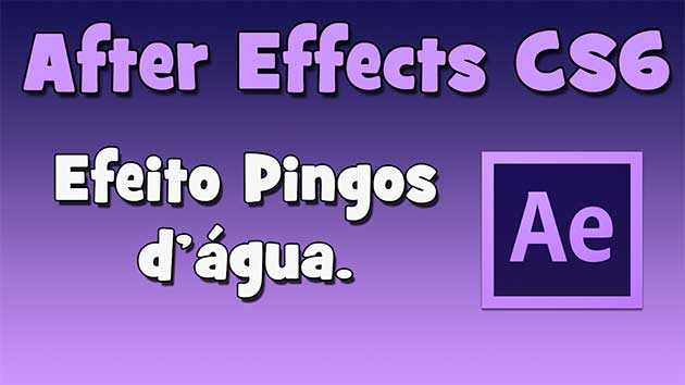 Tutorial After Effects CS6 – Efeito Pingos D'água (HD).