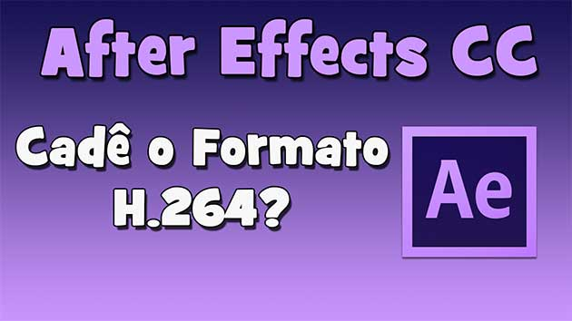 Como Usar o Formato H.264 no After Effects CC? (HD)