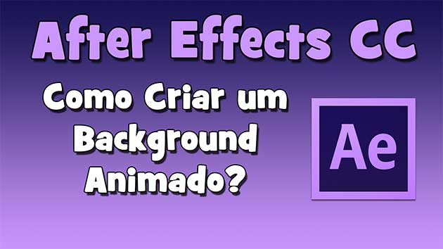 Tutorial After Effects CC – Como Criar um Background Animado? (HD)