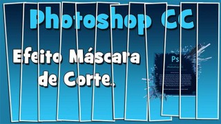 tutorial-photoshop-cc-efeito-mascara-de-corte