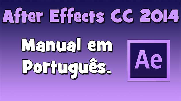 Manual completo After Effects CC 2014 em Português.