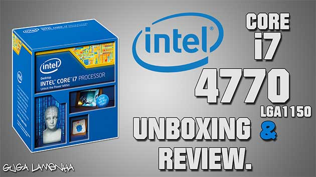 Unboxing e review Intel Core i7 4770 LGA1150 pt_BR (HD).