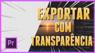 exportar-video-fundo-transparente-adobe-premiere